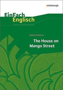 EinFach Englisch Unterrichtsmodelle: Sandra Cisneros: The House on Mango Street