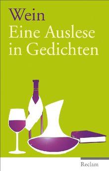 Wein: Eine Auslese in Gedichten