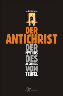 Der Antichrist: Der Mythos des Abschieds vom Teufel