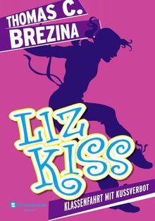 Liz Kiss, Band 03: Klassenfahrt mit Kussverbot