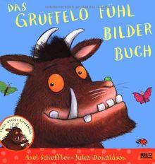 Das Grüffelo Fühlbilderbuch: Vierfarbiges Bilderbuch mit Fühlelementen
