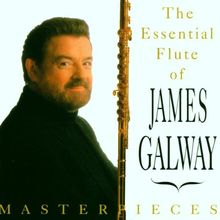 Masterpieces (The Essential Flute Of James Galway)
