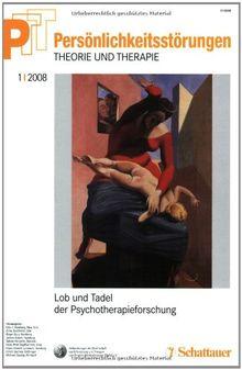 Persönlichkeitsstörungen PTT / Lob und Tadel der Psychotherapieforschung: Bd. 1/2008