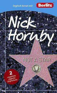 Englisch lernen mit Nick Hornby: Not a Star: 2 ungekürzte englische Originaltexte (Berlitz Englisch lernen mit Bestsellerautoren)