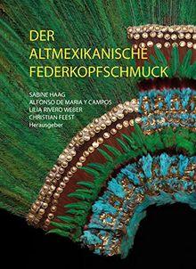 Der altmexikanische Federkopfschmuck