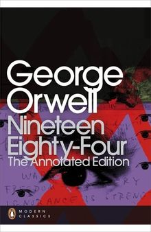 Nineteen Eighty-Four: The Annotated Edition (Penguin Modern Classics)