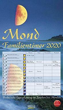 Mond-Familientimer 2020: Familienplaner, 4 Spalten - Praktische Tagesplanung mit der Kraft des Mondes. Großer astrologischer Wandkalender mit Ferienterminen und Mondphasen. 27 x 48 cm