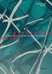 schneider + schumacher architektur. beziehungen - relationships