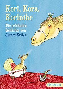 Kori, Kora, Korinthe: Die schönsten Gedichte von James Krüss