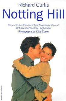 Notting Hill. The New Film from the creator of 'Four Weddings and a Funeral' (Cinéma)