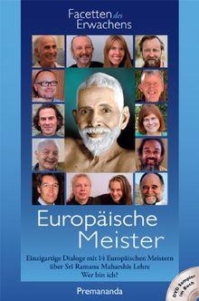 Europäische Meister: Einzigartige Dialoge mit 14 Europäischen Meistern über Sri Ramana Maharshis Lehre Wer bin ich?