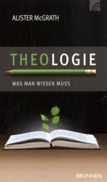 Theologie: Was man wissen muss