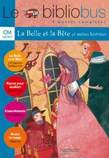 Le bibliobus CM : La Belle et la Bête. Farces pour écoliers. Casse-Noisette. Avant le nuage