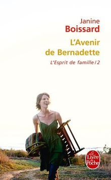 L'Esprit de famille, tome II : L'Avenir de Bernadette