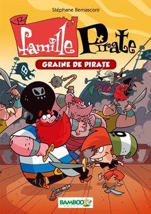 Famille Pirate, Tome 2 : Graine de pirate