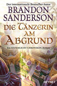 Die Tänzerin am Abgrund: Ein Sturmlicht-Chroniken-Roman (Die Sturmlicht-Chroniken, Band 7)