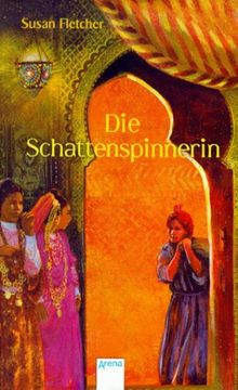 Die Schattenspinnerin. ( Ab 12 J.).