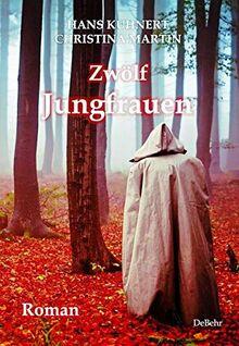 Zwölf Jungfrauen - Roman