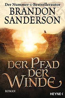 Der Pfad der Winde: Roman (Die Sturmlicht-Chroniken, Band 2)