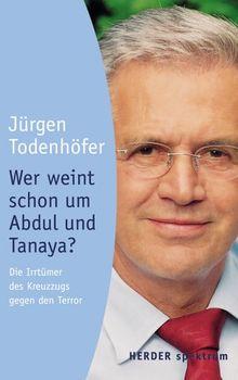 Wer weint schon um Abdul und Tanaya? Die Irrtümer des Kreuzzugs gegen den Terror.