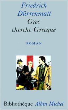 Grec cherche Grecque : Une comédie en prose (Bibliotheque Al)
