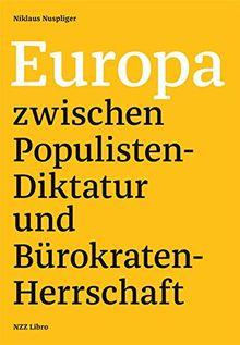 Europa zwischen Populisten-Diktatur und Bürokraten-Herrschaft