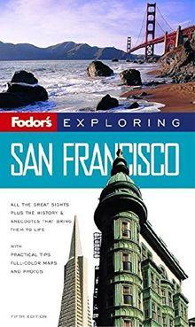 Fodor's Exploring San Francisco, 5th Edition (Exploring Guides, Band 5)
