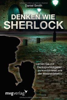 Denken wie Sherlock: Lernen Sie mit Denksportaufgaben zu kombinieren wie der Meisterdetektiv
