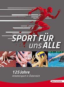 Sport für uns alle: 125 Jahre Arbeitersport in Österreich