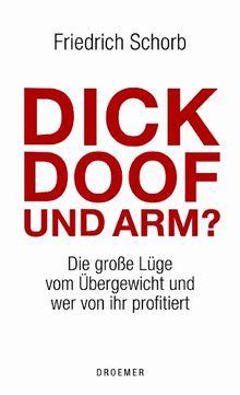 Dick, doof und arm: Die große Lüge vom Übergewicht und wer von ihr profitiert
