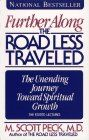 Further Along Road Less Traveled: The Unending Journey Toward Spiritual Growth