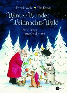WinterWunderWeihnachtsWald. Neue Lieder und Geschichten