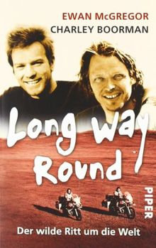 Long Way Round: Der wilde Ritt um die Welt