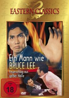 Ein Mann wie Bruce Lee - Feuerschlag aus gelber Hölle