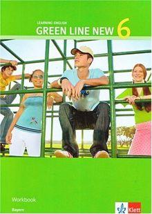 Green Line New - Ausgabe Bayern. Englisches Unterrichtswerk für Gymnasien: Green Line New 6. Workbook 10. Schuljahr. Bayern