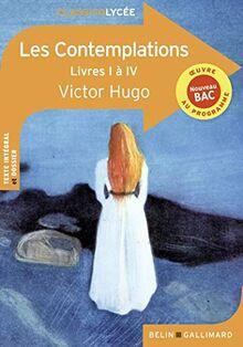 LES CONTEMPLATIONS (LIVRES I A IV) - VICTOR HUGO (Classico Lycée)