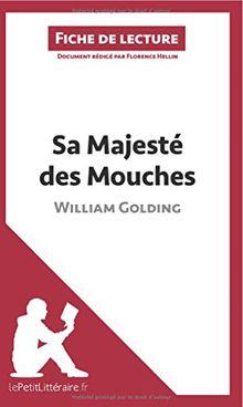 Sa Majesté des Mouches de William Golding (Fiche de lecture): Résumé Complet Et Analyse Détaillée De L'oeuvre