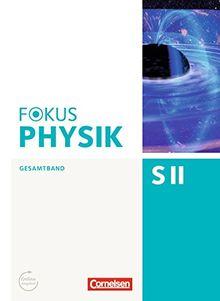 Fokus Physik Sekundarstufe II - Gesamtband: Oberstufe - Schülerbuch