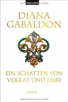 Ein Schatten von Verrat und Liebe: Roman