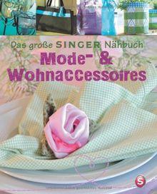 Das große SINGER Nähbuch - Mode- & Wohn-Accessoires