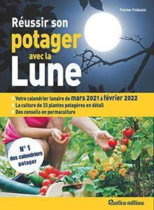 Calendrier Lunaire Potager Mars 2022 Réussir son potager avec la Lune 2021 2022. Votre calendrier