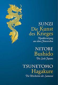 Die Kunst des Krieges-Bushido-Hagakure: Sunzi aus dem Chinesischen übersetzt