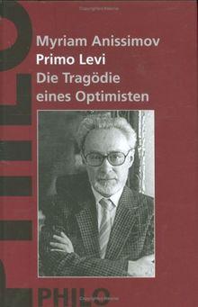 Primo Levi. Die Tragödie eines Optimisten. Eine Biographie