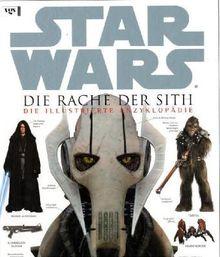 Star Wars, Episode III, Die Rache der Sith. Die illustrierte Enzyklopädie