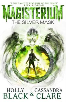 Magisterium: The Silver Mask (The Magisterium, Band 4)