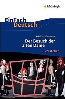 EinFach Deutsch ...verstehen. Interpretationshilfen: EinFach Deutsch ...verstehen: Friedrich Dürrenmatt: Der Besuch der alten Dame