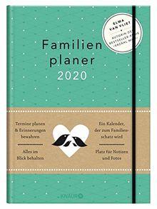 Elma van Vliet Familienplaner 2020: Termine planen & Erinnerungen bewahren. Alles im Blick behalten. Ein Kalender, der zum Familienschatz wird. Platz für Notizen und Fotos.