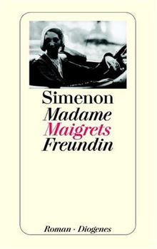 Madame Maigrets Freundin.