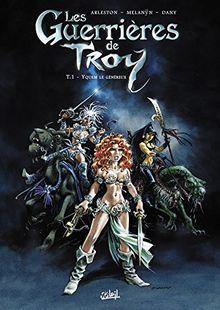 Les guerrières de Troy, Tome 1 : Yquem le généreux