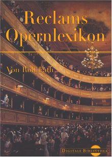 Reclams Opernlexikon (Digitale Bibliothek 52)